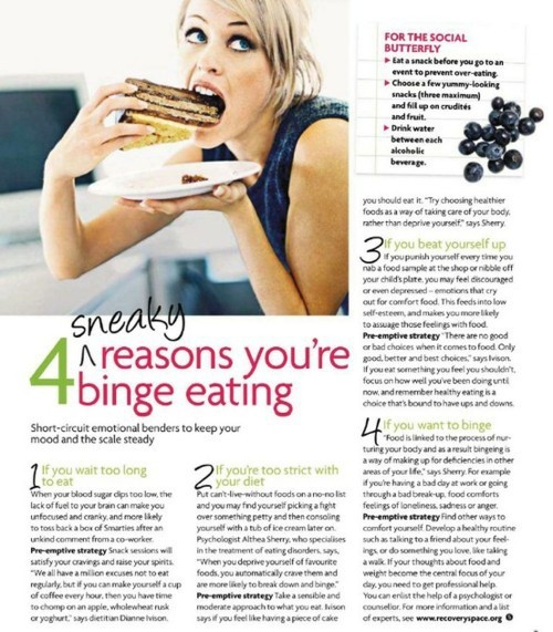 "abs-please:  muffintop-less:  Tips To Help Curb Compulsive Eating First, a definition: Compulsive overeaters do not attempt to compensate for their bingeing with purging behaviors such as vomiting, fasting, diet pills or laxatives. Compulsive overeating usually leads to weight gain and obesity, but not everyone who is obese is also a compulsive overeater. A person who appears to be of normal or average weight can also be affected by these behaviors. Avoid temptation. You're much more likely to overeat if you have junk food, desserts and unhealthy snacks in the house. Remove the temptation by moving these foods to the back of your fridge and cabinets, so they are not the first foods you see.  Stop dieting. Strict dieting usually involves hunger and deprivation. This may trigger food cravings and the urge to overeat. Instead of restricting foods, focus on eating in moderation. Find nutritious foods that you enjoy and avoid labeling foods as ""good"" or ""bad."" Try to eat more small meals throughout the day.  Exercise. Not only will exercise help you lose weight and improve your health, but it also helps depression and reduces stress. Exercise is a natural way to boost your mood and can help put a stop to emotional eating.  Reduce stress. Learn how to cope with stress in other ways that don't involve food. Compulsive overeating has little to do with hunger. Individuals will often eat when they are not hungry or use food to fill an emotional need. Impulse eaters may take that extra bite because ""it is there"" and they often deprive themselves of food.  Don't try to change your relationship with food overnight. Set small goals and give yourself some positive feedback. If you tell yourself, ""I need to add more fruits and vegetables to my diet,"" it will be more positive than saying, ""I need to stop eating candy.""  Be kind to yourself and don't expect to be perfect. Learn from your experiences and experiment with what works best for you. If you are suffering with compulsive overeating and feel it's getting out of control, you should really seek professional help to stop the unhealthy, weight-gaining, self destructive behavior. - Staci Leavitt Kobren, R.D.  ^^^this is so helpful."