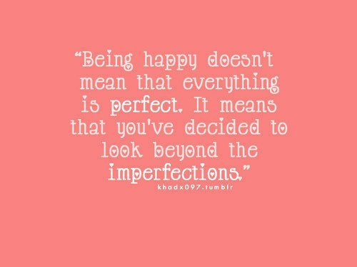 Imperfections are the things that make someone perfect…<3