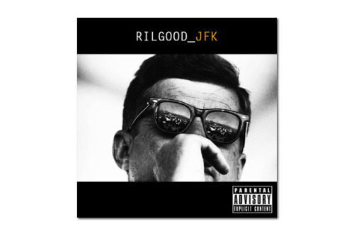 Rilgood – JFK | Mixtape