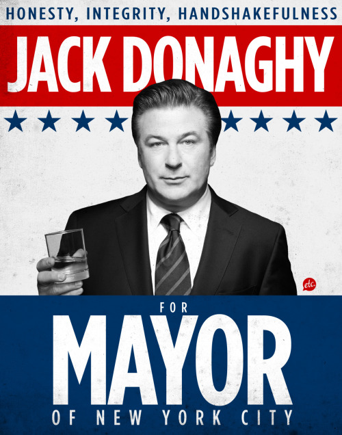 "Attention everyone who's ever emailed me! I remade my Jack Donaghy for mayor poster, so now you can download a FREE 11x14"" image file and print your own poster! You can download the image file HERE!"