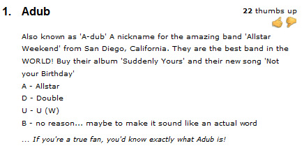 zach-porderp:  LOL This person's definition of Adub B - no reason… maybe to make it sound like an actual word  LOL omg. i can't. she has no idea. -_-