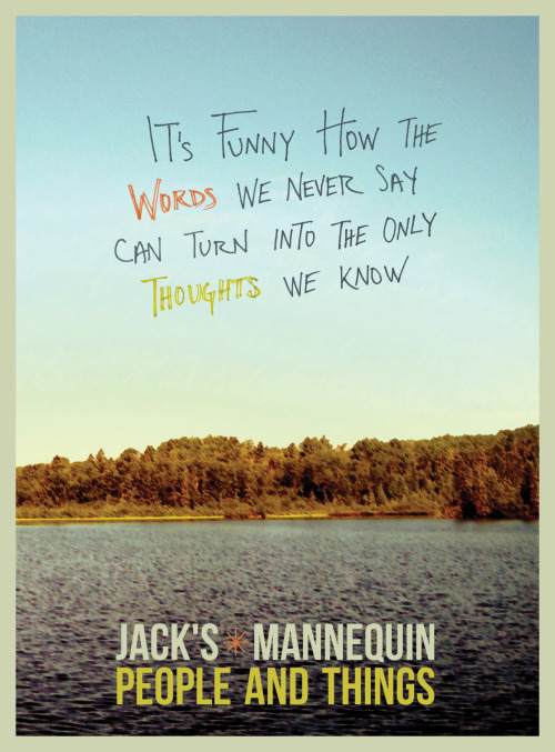 hoursandinfinity:  Restless Dream/Jack's Mannequin  A letter to the one who slipped away A letter for the things that never start