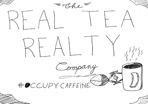 Make sure your realty agent has real tea while trying to #occupycaffeine with this rejected ad campaign cartoon and jokes by laughzilla for thedailydose.