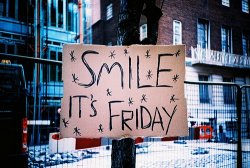 unspeakableevol:  Smile, it's Friday! (:   XD