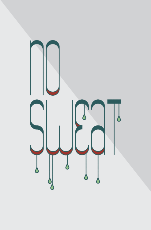 "Wk. 01Idiom: ""No Sweat"" Buy it @ Society6"