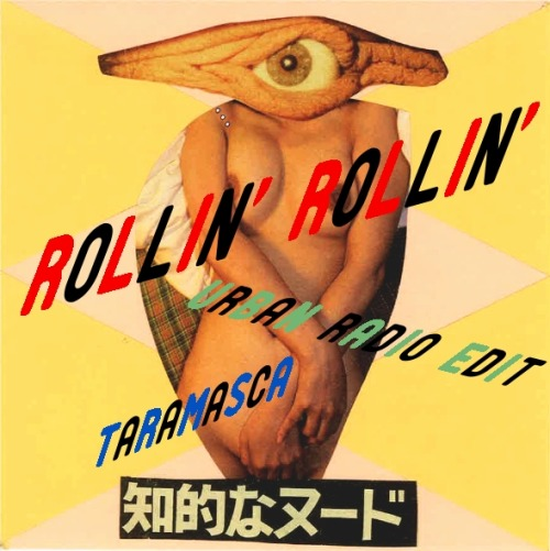 Rollin' Rollin' (URBAN RADIO EDIT) / TARAMASCA  artwork by slaill