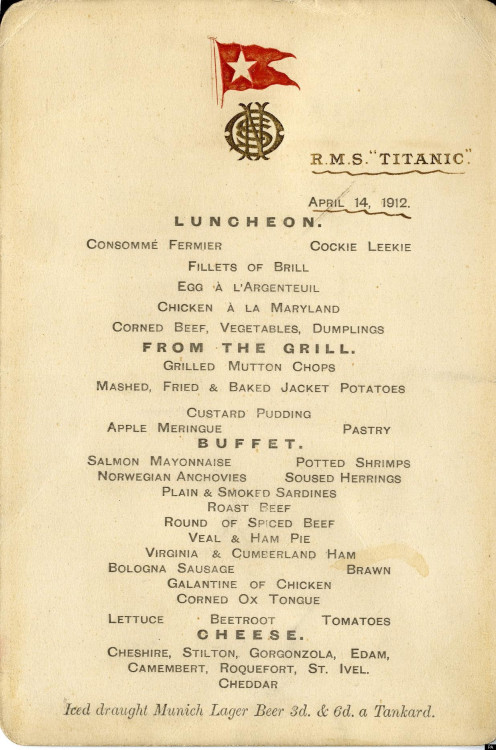chef-d:Last Meal The Titanic's last meal : The Lunch Menu - Up for auctionIncluding Iced Draught Lager, oh the irony ..
