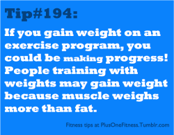 plusonefitness:  Fitness tip #194: Gaining weight is not a bad thing. You could have weight in all the right places and have strong muscles!