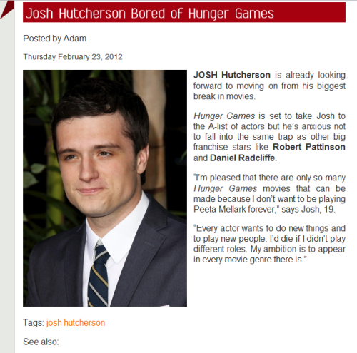 "cortexxiphan:  iamsenecacrane:  Here's the really stupid article about Josh being ""bored"" of Peeta and following the ""R.Pattz path"" (x)  i dont understand why people are blowing this out of proportion. It says plainly what he means! He never said he's getting bored… I think I may have finally lost all faith in humanity. :'("