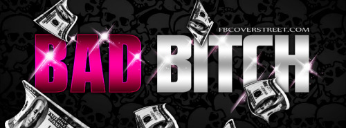 Bad Bitch Facebook Cover