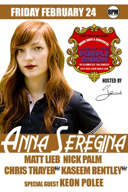 2/24. Anna Seregina @ Purple Onion. 140 Columbus Ave. SF. 8PM. $20. Featuring Matt Lieb, Nick Palm, Chris Thayer, Kaseem Bentley and Keon Polee. Hosted by Jabari Davis. Tickets Available: Here.  [Must See Show].