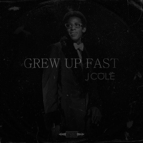 Grew Up Fast - J.Cole