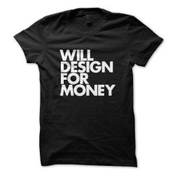 "A tee for designers everywhere. Whether you're ""free"" lance or on staff, wear your art on your sleeve with this seemingly obvious but often overlooked truism. Available in more colors in our US Store and EU Store."