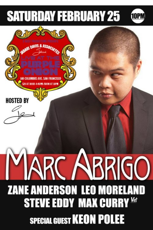 2/25. Marc Abrigo @ Purple Onion. 140 Columbus Ave. SF. 8PM. $20. Featuring Zane Anderson, Leo Moreland, Steve Eddy, Max Curry and Keon Polee. Hosted by Jabari Davis. Tickets Available: Here.