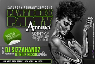 SATURDAY FEBRUARY 25, 2012: PLAYBOXX PARTY AT AMNESIA NYC  Playboxx Saturdays continue at Chelsea hotspot Amnesia NYC. This Saturday, music by DJ Sizzahandz. Along with Nick Russo. Birthday celebration for DJ Stitch.  Voli Light Vodka Sponsored Open Bar 10-11pm. Use The Social Mink Guest List at the door. Amnesia is the Saturday Night destination in New York City. With  multiple VIP guest's, and a sound system that shakes NY, Amnesia continues to be a crowd favorite.  Arrive early to ensure  timely entry to this event. To pre-reserve a bottle special,  for more information, large groups or table reservations email us at info@uvegroup.com At Amnesia NYC, 609 West 29th Street, New York, NY 10001.  Listen to Sizzahandz latest track featuring Kira