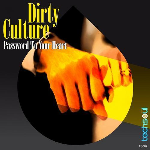 Dirty Culture - Password To Your Heart