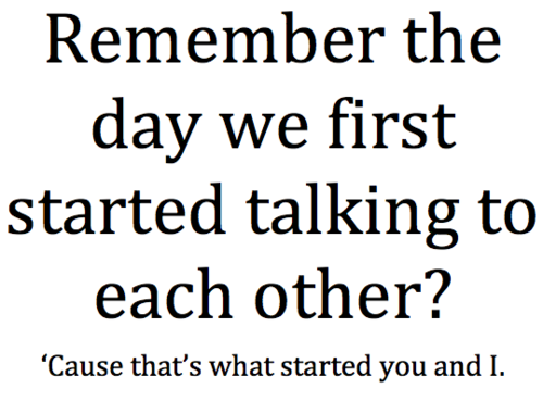 bestlovequotes:  Remember the day we first started talking | Courtesy FOLLOW BEST LOVE QUOTES ON TUMBLR  FOR MORE LOVE QUOTES