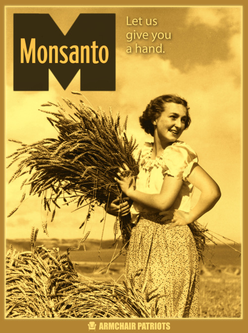 Monsanto will give you a hand, Patriots! facebook»> https://www.facebook.com/pages/Armchair-Patriots/173343349350173