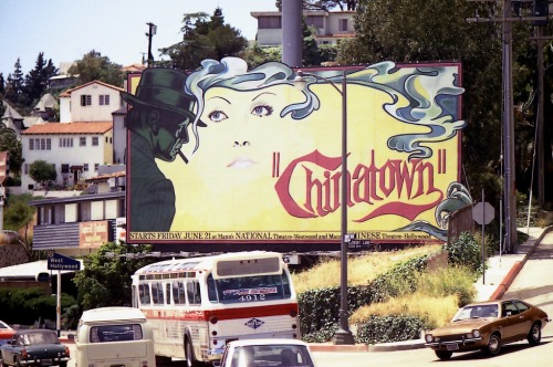 superseventies:  A billboard for Roman Polanski's 'Chinatown' on Sunset Boulevard, 1974.