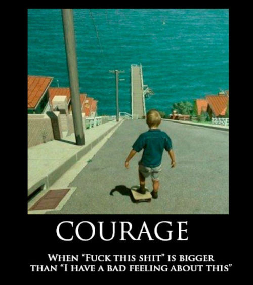 definitedelta:  courage