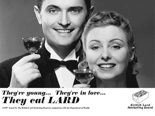 Nothing like the romance that lard can bring! :D