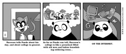 In the latest Panda vs Raccoon, Panda gets confused by my Raccoon's college life. Source. More comics.
