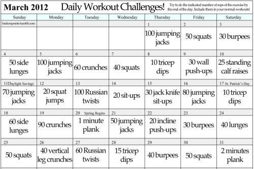 Here's a month of workout challenges for March! In the style of my Day of 100 Burpees, these aren't to be done all at once, but are a goal number of reps for you to aim for by the end of the day. Add them into your regular workouts to encourage yourself to push farther. Also, feel free to print this out to carry with you or hang on your wall. Let's have a fit and fabulous March!