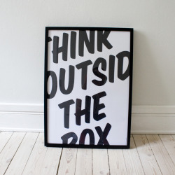 Think outside the box.