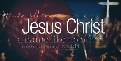 No name has power like christ's // Our lord :)