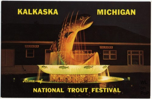 Kalkaska, Michigan, Home of the National Trout Festival. Part of the World's Largest Series.