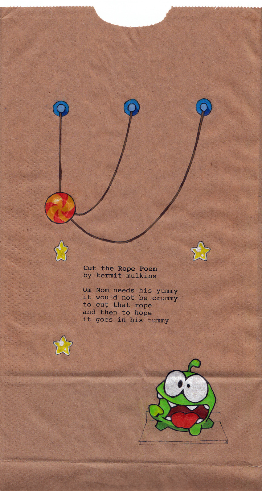 Cut the Rope Poem / by Kermit Mulkins Lovingly, Lunch Sack Poetry