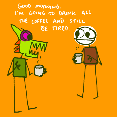 explodingdog:  Good Morning  Or no coffee… I miss coffee….