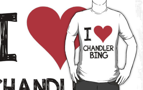 "co-existance:  ""I LOVE CHANDLER BING"" T-Shirts & Hoodies by CoExistance 
