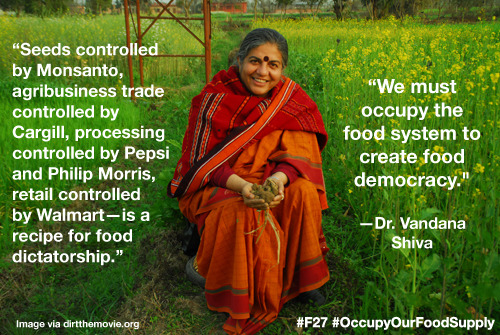 "weebeasties:""We must occupy the food system to create food democracy."" —Dr. Vandana Shiva, Physicist"