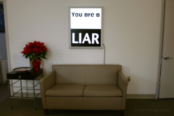 "You Are a Liar Vinyl, Plexi-Glass, Lightbox 24"" x 32"""