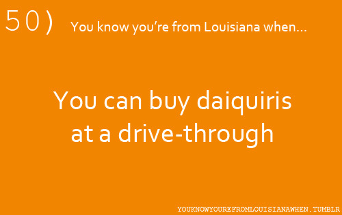 youknowyourefromlouisianawhen:  submitted by: mass-destruction