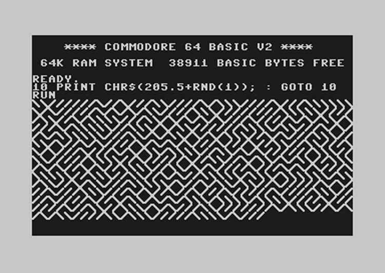 "10 PRINT CHR$(205.5+RND(1);: GOTO 10  Piece of code in the Commodore 64 manual, used in a small digital art show called 'Codings' at the Pace Digital Gallery, New York, which looks at code, text and digital art:  A 3-line version of this program appeared in the original Commodore 64 User's guide: 10 PRINT ""{CLR/HOME}20 PRINT CHR$(205.5+RND(1)30 GOTO 20 This is one of many short basic programs, for this and other computers, that have been entered by users seeking to puzzle their friends, to learn more about computing, and to see aesthetically pleasing output.  You can find out more about the show here [sad confession - I never knew there was an easy bit of code to do this on a Commodore … I discovered the effect myself, but did it manually, typing the two characters myself at random …]"