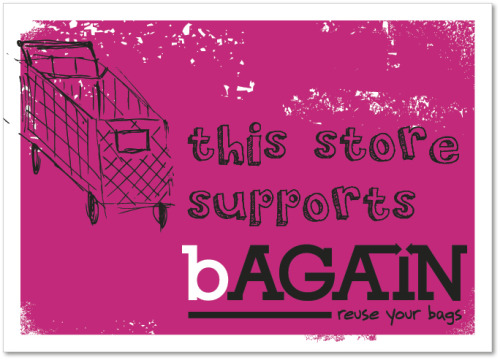 bAgain: Proposed poster, billboard, and signage print advertising campaign to spark public dialog on the overabundance of plastic bags in use today and how reduction might be achieved.