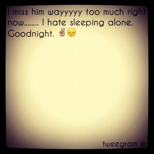#tweegram #missingmybf (Taken with instagram)