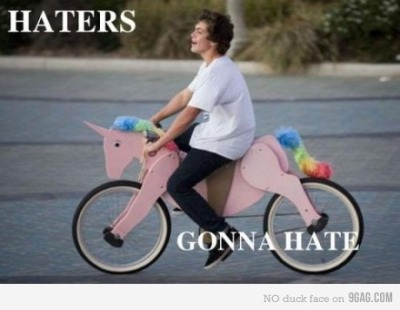 9gag:  Haters gonna hate.
