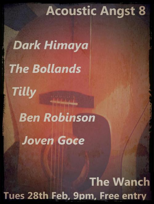 Tonight at the Wanch. Five angsty acoustic warriors will battle to the death…. Dark HimayaThe BollandsTillyJoven GoceBen Robinson  Details