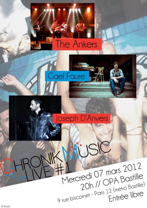 Chronik Music Live # 1 // Mercredi 7 mars - OPA Bastille // Joseph d'Anvers + Gael Faure + The Ankers   Artwork by Kova