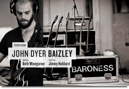 We talked to Baroness' frontman John Dyer Baizley about the band's upcoming album and spring tour dates with Meshuggah and Decapitated.