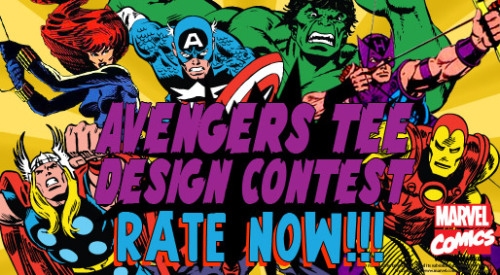 "IT'S TIME! …to choose the most Marvel-ous Avengers designs of all!!! Our Marvel ""Avengers"" t-shirt design contest is now OPEN FOR RATING! From now through March 19th, we need you to spread the word far and wide and not only vote yourself, but get all your friends, family and fellow comics lovers to vote up their favorites, too. Especially those of you who entered!: Post it on social media and get all your pals to rate their favorites. The more votes cast, the grand prize total goes up, so tell everyone! Even Grandma! (Or, you know your Aunt May or someone…) VOTE NOW - and once again, to the contestants, GOOD LUCK!"