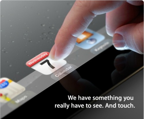 "mashable:  It's all but a done deal now: Apple will unveil the iPad 3 on March 7 at 10 a.m. Pacific Time (1 p.m. ET) Besides the time and location information, the invite only says ""We have something you really need to see. And touch.""  The words are superimposed on what looks to be an iPad."