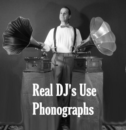 Real Djs Use Phonographs