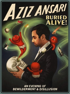 azizisbored:  BURIED ALIVE TOUR DATES Announcing the first batch of dates on my new Buried Alive standup tour. Presale begins tomorrow at 10AM local time: http://azizansari.com/tour There are only a limited number of presale tickets, so be fast. Regular onsale starts Friday, same link for those tickets. This is all new material that hasn't been on my last special or my Dangerously Delicious tour (special for that coming soon!!!). April 14 - Wellmont Theater - Montclair, NJ April 20 - Jackson Theater - Nashville, TN April 21 - Thomas Wolfe Auditorium - Asheville, NC April 25 - Paramount Theatre - Austin TX (two shows) May 3 - Barrymore Theater - Madison, WI May 4 - Riverside Theater - Milwaukee, WI May 5 - Royal Oak Theater - Royal Oak, MI May 10 - Midland Theater - Kansas City, MO May 11 - Pageant Theater - St. Louis, MO May 12 - Murat Theater - Indianapolis, IN May 16 - State Theater - Portland, MN May 17 - Wilbur Theater - Boston, MA May 19 - MGM Foxwoods - Ledyard, CT June 7 - Bonnaroo - Manchester, TN June 15 - Chicago Theater - Chicago, IL June 16 - Beacon Theater - New York, NY June 22 - Meyerhoff Theater - Baltimore, MD June 23 - Merriam Theater - Philadelphia, PA June 27 - Schnitzer Hall - Portland, OR June 29 - The Paramount - Seattle, WA June 30 - Queen Elizabeth Theatre - Vancouver, BC July 6 - Sony Center - Toronto, ON July 7 - MAC Center - Ottawa, ON July 19 - Center For The Performing Arts - San Jose, CA July 20 - Nob Hill Center - San Francisco, CA July 21 - Paramount Theater - Denver, CO More dates announced soon…