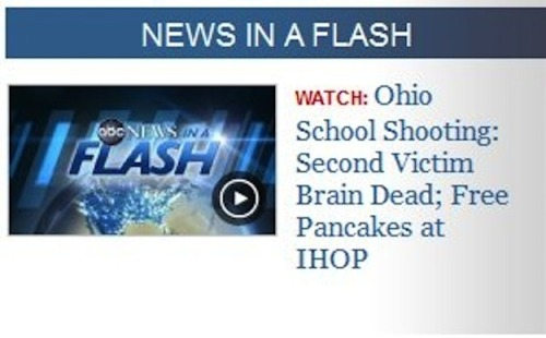 Worst possible headline regarding the school shooting in Ohio But on the plus side, it is free pancake day at IHOP. So that should cheer you up… some. Via