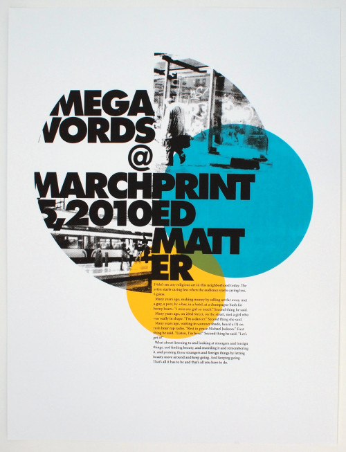 "Artist: MEGAWORDS (Design by Anthony Smyrski)Title: Megawords At Printed MatterMedium: 3 - color Screen PrintSize: 25"" x 19""Edition: 25Printer: A. LukasPrinted in: Philadelphia, PAEvent: Megawords @ Printed Matter, March 5 - April 3, 2010"