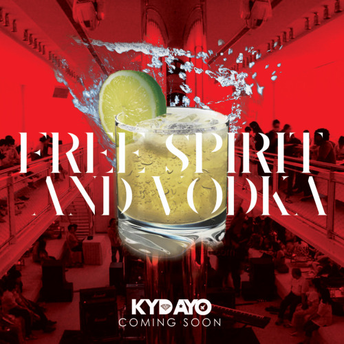#FREESPIRITANDVODKA #COMINGSOON KYD AYO TUMBLR